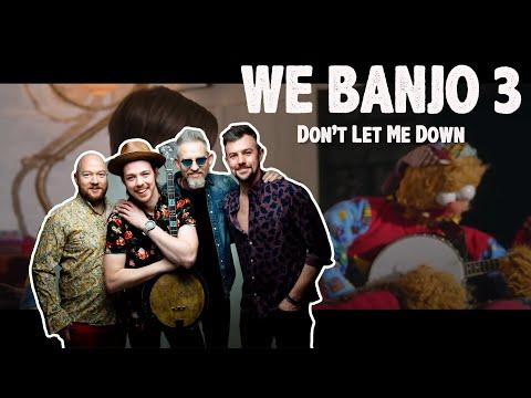 We Banjo 3 - Don't Let Me Down