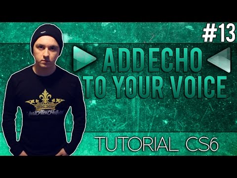 How To Add Echo To Your Voice in Adobe Audition CS6 - Tutorial #13