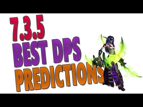 BEST DPS CLASS PREDICTIONS 7.3.5 | Top DPS Rankings w/ Tier 21 SimulationCraft | WoW: Legion Antorus