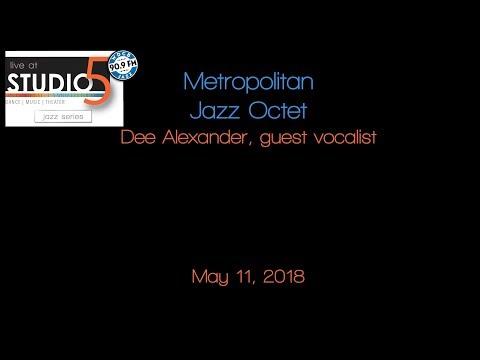 Live at Studio5: Metropolitan Jazz Octet w/Dee Alexander 05-11-18