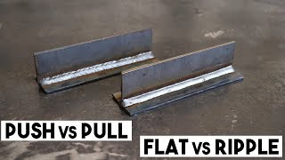SHOULD YOU PUSH OR PULL A MIG WELD? FLAT OR RIPPLE BEAD?