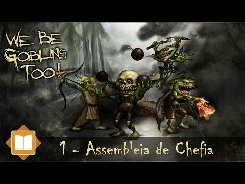 We Be Goblins Too! - Parte 1: Assembleia de Chefia (Pathfinder RPG)