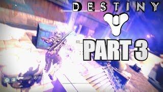Destiny Gameplay Walkthrough Part 3 - The Last Array - Warlock Xbox One Playthrough Review 1080P