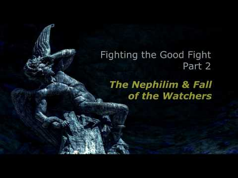 Fighting the Good Fight Part 2 - Origins - The Nephilim & Fall of the Watchers - Nathan Leal