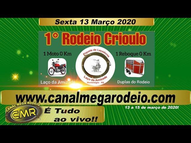 1º Rodeio Crioulo do Piquete de Laçadores Laço da Amizade - Sexta 13 de março 2020 em Montenegro-RS