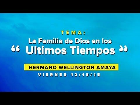 La Familia De Dios En Los Ultimos Tiempos - Wellington Amaya