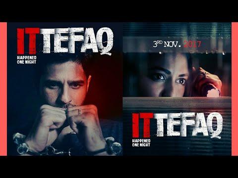 ITTEFAQ Bollywood Movie Official Trailer 2017