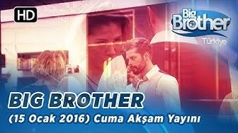 Big Brother Türkiye (15 Ocak 2016) Cuma Akşam Yayını - Bölüm 63