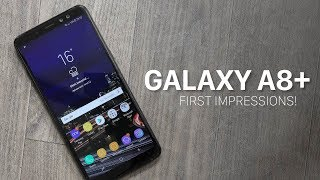 Samsung Galaxy A8+ (2018) First Impressions!
