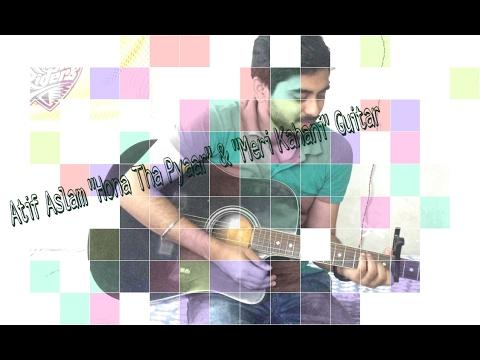 Hona tha Pyaar , Meri Kahani by Atif Aslam Guitar lesson