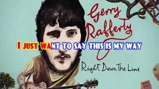 KARAOKE GERRY RAFFERTY - RIGHT DOWN THE LINE