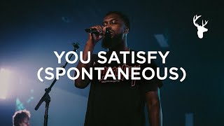 You Satisfy (Spontaneous) - Dante Bowe | Bethel Music