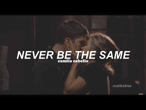 Camila Cabello - Never Be The Same Traducida al español