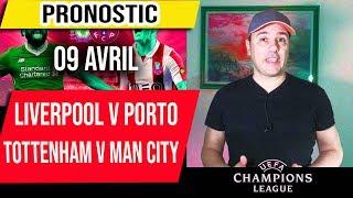Pronostic Ligue des Champions - Liverpool vs Porto - Tottenham vs Manchester City - 9 avril