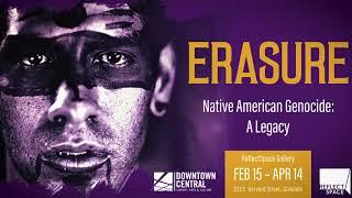 ERASURE: Native American Genocide: A Legacy