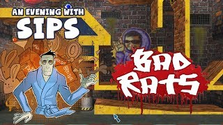 An Evening With Sips - I Try to Love Bad Rats