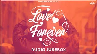 Love Forever | Valentine Week Special | Best Punjabi Romantic Songs Collection | White Hill Music