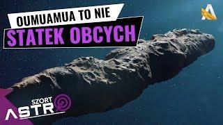 Oumuamua nie jest statkiem obcych - AstroSzort