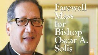 Farewell Mass for Bishop Oscar Solis