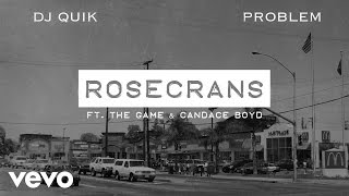 DJ Quik, Problem - Rosecrans (Audio) ft. The Game, Candace Boyd