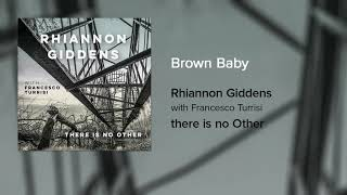 [4.75 MB] Rhiannon Giddens - Brown Baby (Official Audio)