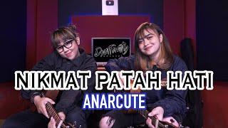 NIKMAT PATAH HATI - ANARCUTE (Cover by DwiTanty)