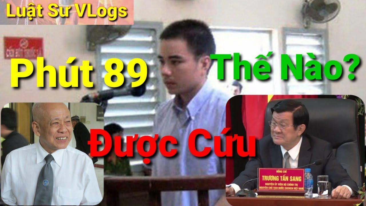 Tin Mới Nhất Vụ Án Hồ Duy Hải Vô Tội   Phút 89 Ông Trương Tấn Sang Giải Cứu Vụ BCCV   Luật Sư Vlogs