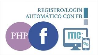 LOGIN Y REGISTRO AUTOMÁTICO CON FB [SDK FB: PHP]