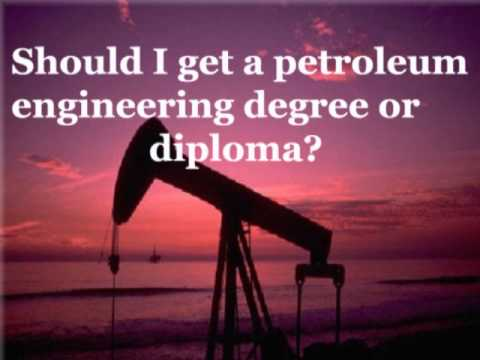 Should I get a petroleum engineering degree or diploma?