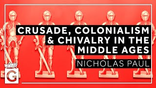 Theatres of War: Crusade, Colonialism and Chivalry in the Middle Ages