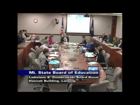 Michigan State Board of Education Meeting for April 9, 2013 - Morning Session