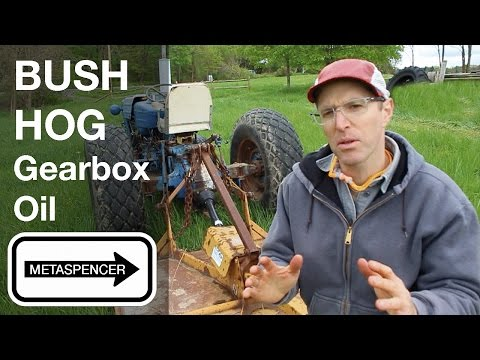 Bush Hog Gearbox Oil - YouTube