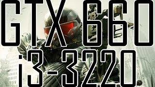 Crysis 3 on i3-3220, GTX 660 2GB, 4GB RAM