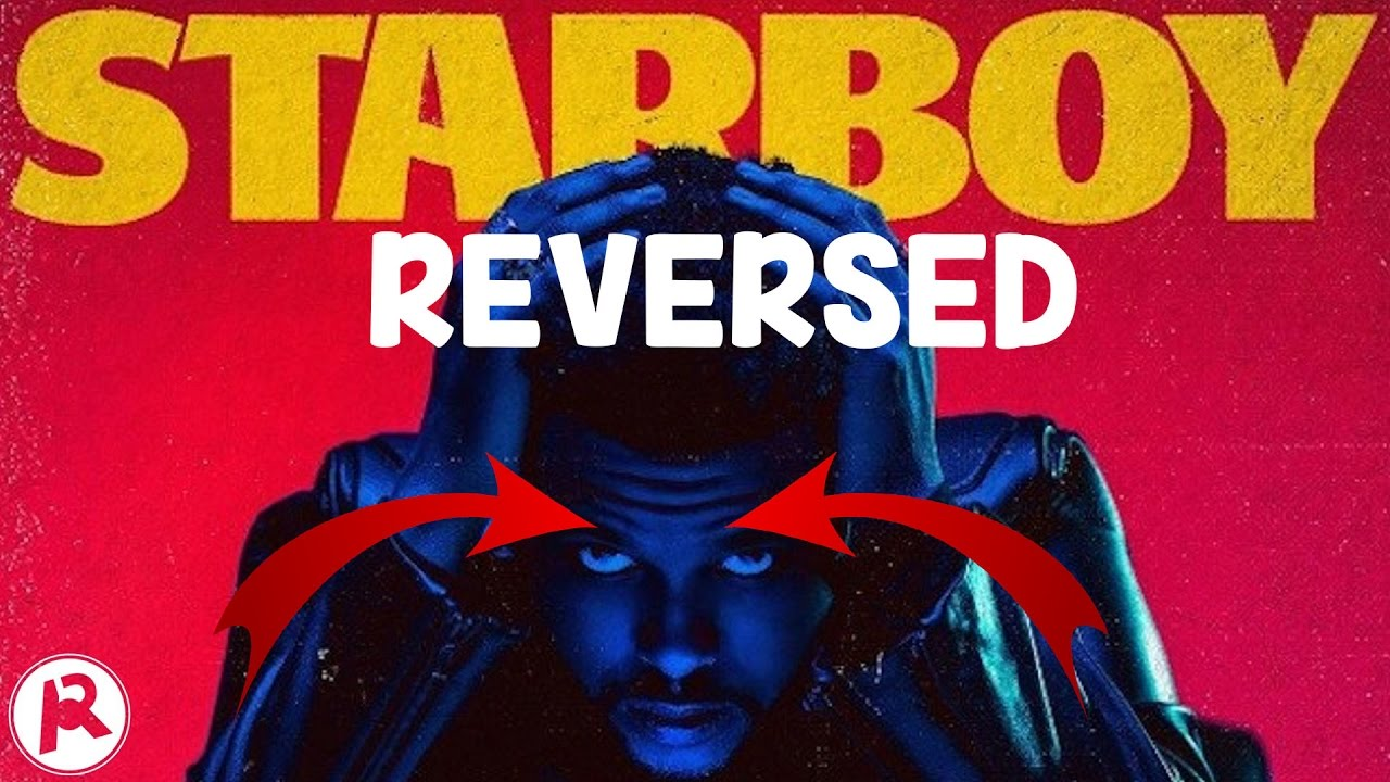 The Weeknd - Starboy (official) ft. Daft Punk (REVERSED ...