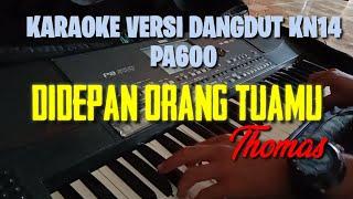 Didepan orang tuamu thomas arya  karaoke malaysia versi dangdut koplo