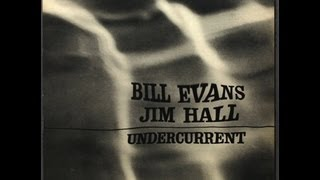 Undercurrent - Bill Evans and Jim Hall (Full Album)
