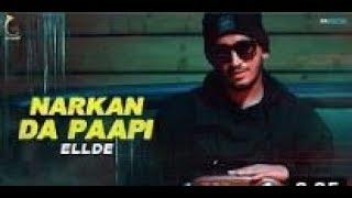 NARKA DA PAPI : ELLDE FAZILKA (Full Video) WIDE SOCH | Latest Songs 2019 | new song status video