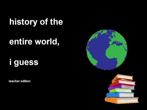 History of the world, I guess but it's for muh' history teach