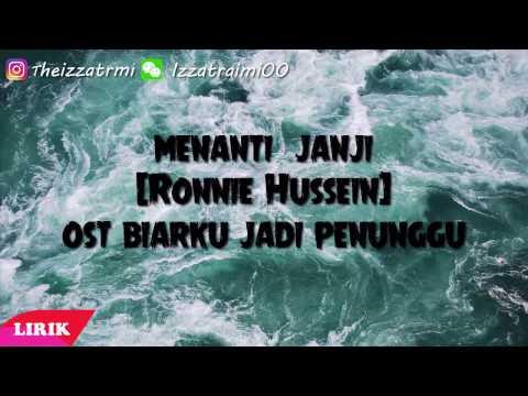 (OST Biar Aku Jadi Penunggu) Ronnie Hussein - Menanti Janji Lirik