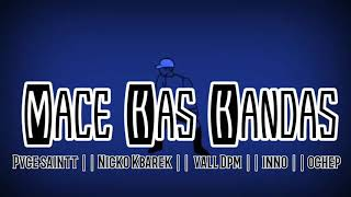 Lagu Acara Terbaru 2019_Mace Kas Kandas (Pvce Saintt || Nicko Kbarek || Vall Dpm || Inno || Ochep)