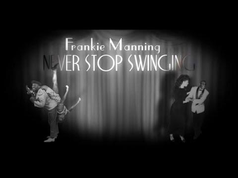 Frankie Manning - Never Stop Swinging!