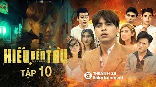 Hiếu Bến Tàu Tập 10 - Hồ Quang Hiếu Full HD