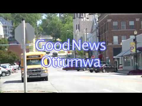 GOOD NEWS OTTUMWA!  Nothing but good news about Ottumwa, Iowa