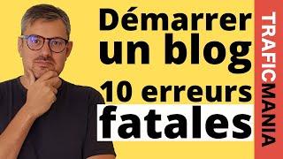 Démarrer un blog: 10 erreurs fatales que vous devez éviter