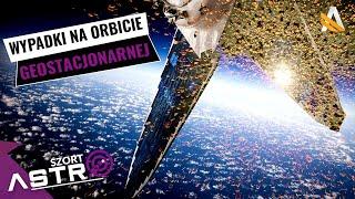Trzy wypadki na orbicie geostacjonarnej - AstroSzort