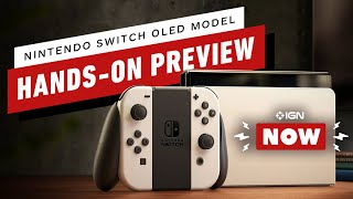Nintendo Switch OLED Hands-On Thoughts - IGN Now