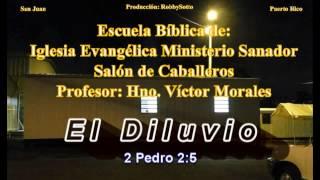 El Diluvio  --- Estudio Bíblico de Hno  Víctor Morales