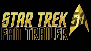 Star Trek 50th Anniversary Trailer HD
