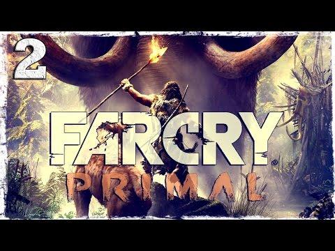 Смотреть прохождение игры Far Cry Primal. #2: Первые враги и друзья.