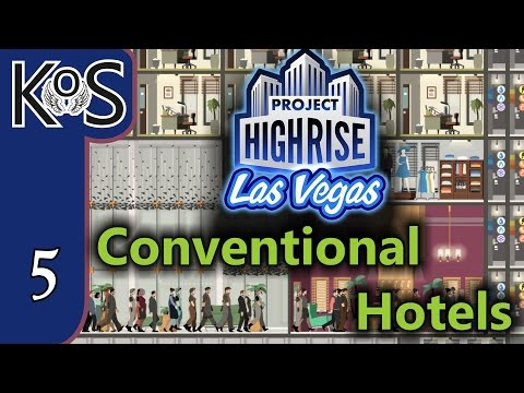 Project Highrise LAS VEGAS DLC! Conventional Hotels Ep 5: MOVIN' ON UP! - Let's Play Scenario